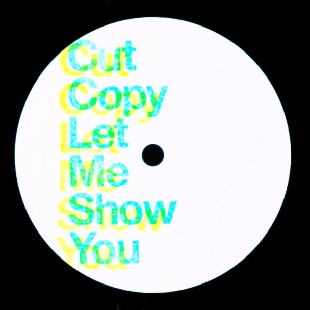 Cut-Copy-Let-Me-Show-You-608x608
