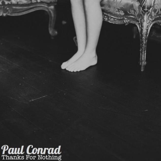 PaulConradThanksForNothing-CreditCamTaylor2_zpsa8bce886