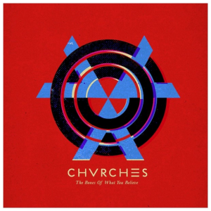 bones-of-what-you-believe-chvrches-0602537512126